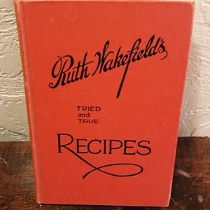 Ruth Wakefield's Tried and True Recipes Book